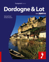Dordogne & the Lot: Full-color travel guide to the Dordogne & Lot including a single, large format Popout map of the region (Footprint - Destination Guides)