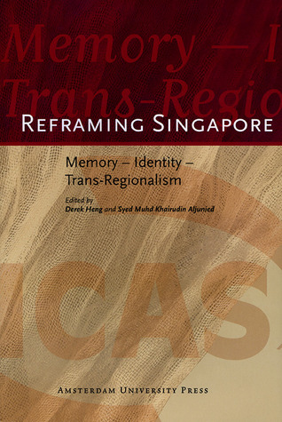 Reframing Singapore by Derek Heng