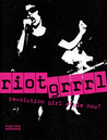 Riot Grrrl by Nadine Monem