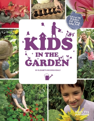 Kids in the Garden by Elizabeth McCorquodale