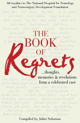 The Book of Regrets: Thoughts, Memories & Revelations from a Celebrated Cast