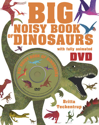 Big Noisy Book of Dinosaurs by Britta Teckentrup