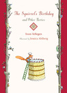 The Squirrel's Birthday and Other Parties by Toon Tellegen