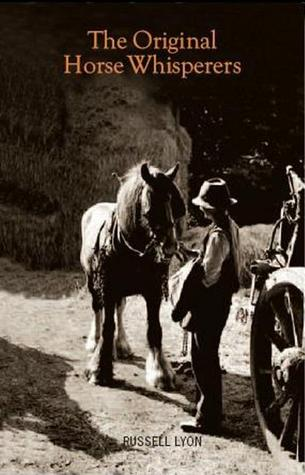 The Quest for the Original Horse Whisperers by Russell Lyon