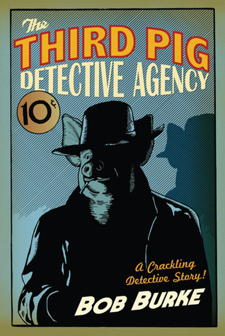 The Third Pig Detective Agency (The Third Pig Detective Agency, #1)