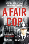 A Fair Cop: The True Story of a Policeman's Struggle to Survive Prison