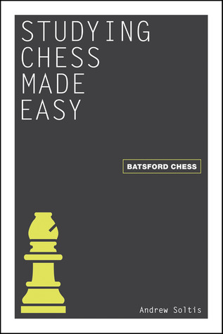 Studying Chess Made Easy by Andy Soltis