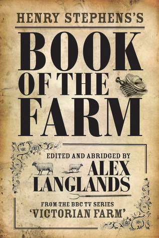Henry Stephens's Book of the Farm by Alex Langlands