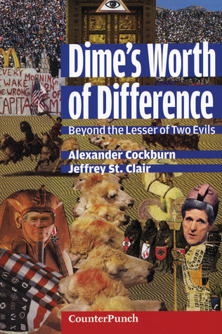 Dime's Worth of Difference by Alexander Cockburn