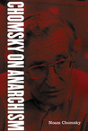 Chomsky On Anarchism by Noam Chomsky