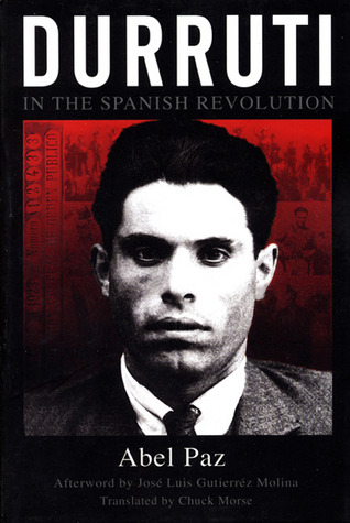 Durruti in the Spanish Revolution by Abel Paz