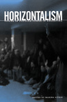Horizontalism: Voices of Popular Power in Argentina