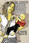My Mother Wears Combat Boots by Jessica Mills