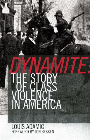 Dynamite: The Story of Class Violence In America, 1830-1930