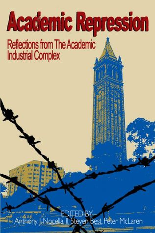 Academic Repression by Anthony J. Nocella II