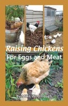Raising Chickens for Eggs and Meat