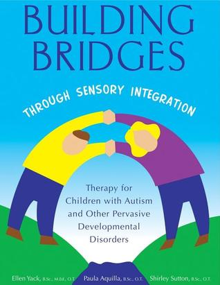 Building Bridges Through Sensory Integration by Paula Aquilla