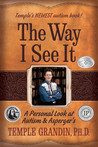 The Way I See It: A Personal Look at Autism &amp; Asperger's