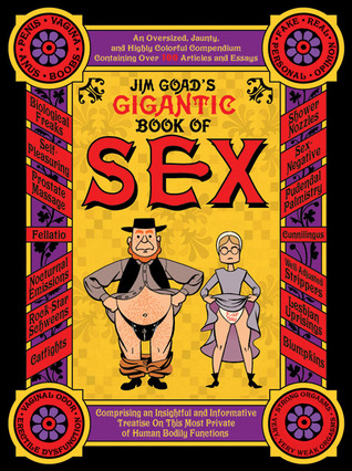 Jim Goad's Gigantic Book of Sex by Jim Goad