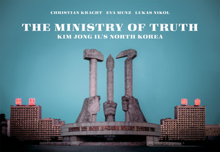 The Ministry of Truth: Kim Jong-Il