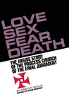 Love Sex Fear Death by Timothy Wyllie