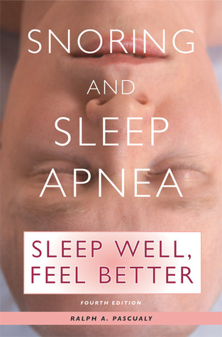 Snoring and Sleep Apnea by Ralph A. Pascualy