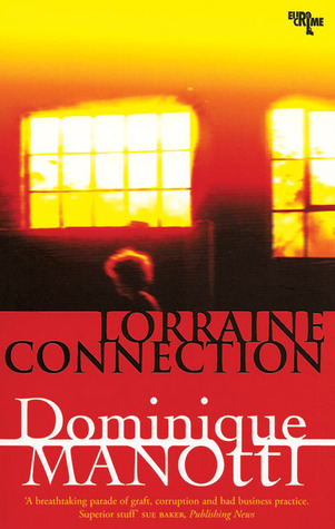Lorraine Connection by Dominique Manotti