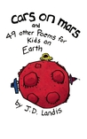 Cars on Mars: And 49 other Poems for Kids on Earth