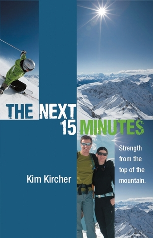 The Next 15 Minutes by Kim Kircher