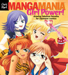 Manga Mania�: Girl Power!: Drawing Fabulous Females for Japanese Comics