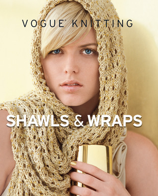 Vogue® Knitting Shawls & Wraps by Vogue Knitting