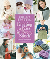 Knitting a Kiss in Every Stitch: Creating Gifts for the People You Love