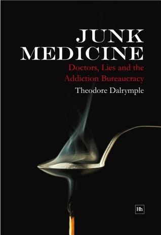 Junk Medicine: Doctors, Lies and the Addiction Bureaucracy
