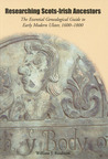 Researching Scots-Irish Ancestors: The Essential Genealogical Guide to Early Modern Ulster, 1600–1800