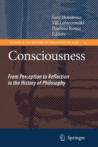 Consciousness: From Perception to Reflection in the History of Philosophy