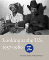 Frederick Baldwin / Wendy Watriss: Looking at the U.S.: 1957-1986 (English and French Edition)