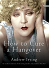 Shaken & Stirred: How to Cure a Hangover