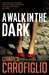 A Walk in the Dark by Gianrico Carofiglio