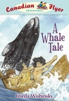 A Whale Tale by Frieda Wishinsky