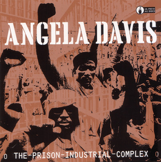 The Prison Industrial Complex by Angela Y. Davis