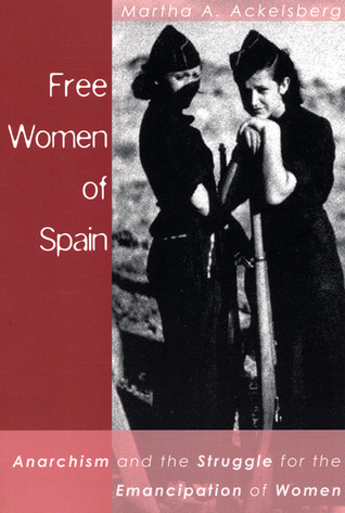 Free Women of Spain by Martha A. Ackelsberg