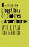 Memorias biográficas de pintores extraordinarios by William Beckford