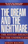 The Dream & the Nightmare: The Sixties' Legacy to the Underclass