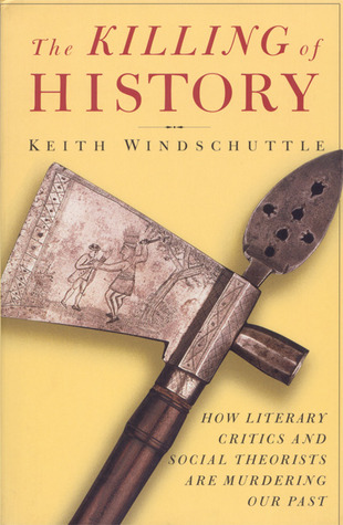 The Killing of History by Keith Windschuttle