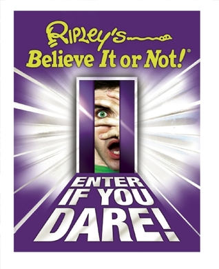 Ripley's Believe It or Not! Enter If You Dare! by Ripley Entertainment Inc.