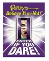Ripley's Believe It Or Not: Enter If You Dare!
