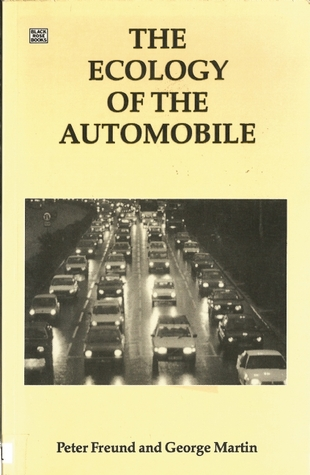 The Ecology of the Automobile by Peter E.S. Freund
