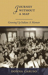 Journey Without a Map: Growing Up Italian: A Memoir