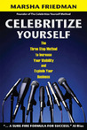 Celebritize Yourself: The Three Step Method to Increase Your Visibility and Explode Your Business