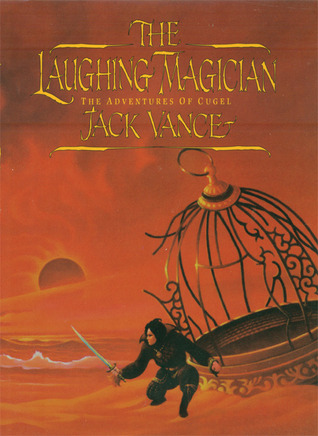 The Laughing Magician: The Adventures of Cugel